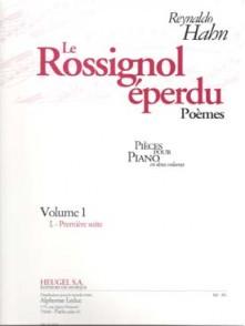 HAHN R. LE ROSSIGNOL EPERDU POEMES VOL 1 PIANO