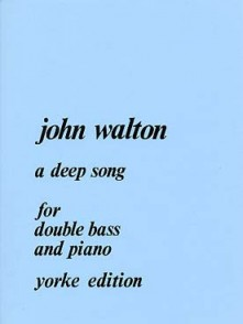 WALTON J. A DEEP SONG CONTREBASSE