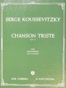 KOUSSEVITZKY S. CHANSON TRISTE OP 2 CONTREBASSE