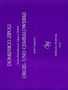 ZIPOLI D. ORGEL UND CEMBALOWERKE VOL 1 ORGUE