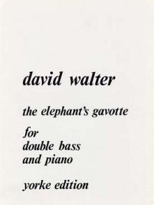 WALTER D. THE ELEPHANT'S GAVOTTE CONTREBASSE