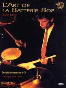 RILEY J. L'ART DE LA BATTERIE BOP
