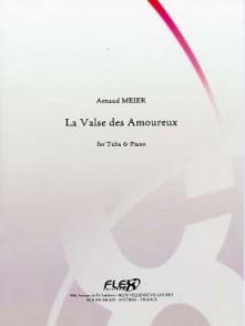 MEIER A. LA VALSE DES AMOUREUX TUBA OU EUPHONIUM OU SAXHORN