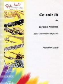 NAULAIS J. CE SOIR-LA VIOLONCELLE