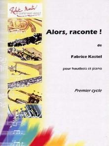 KASTEL F. ALORS, RACONTE HAUTBOIS