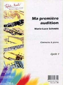 SCHMITT M.L. MA PREMIERE AUDITION CLARINETTE