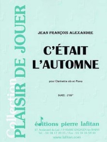 ALEXANDRE J.F. C'ETAIT L'AUTOMNE CLARINETTE