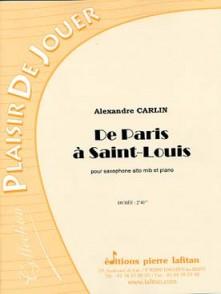 CARLIN A. DE PARIS A SAINT LOUIS SAXOPHONE