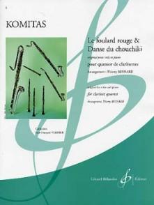 KOMITAS LE FOULARD ROUGE & DANSE DU CHOUCHIKI QUATUOR CLARINETTES