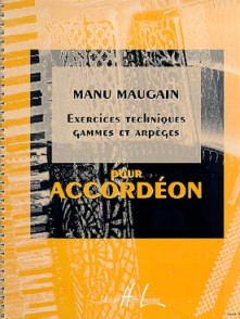 MAUGAIN M. EXERCICES TECHNIQUES GAMMES ACCORDEON
