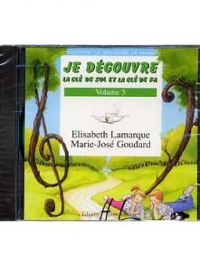 LAMARQUE E./GOUDARD M.J. JE DECOUVRE LA CLE DE SOL ET FA VOL 3 CD