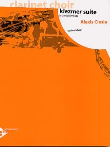 CIESLA A. KLEZMER SUITE ENSEMBLE CLARINETTES