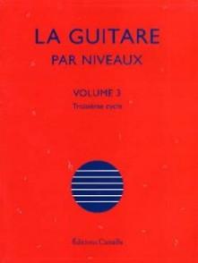 CHATEAU O. LA GUITARE PAR NIVEAUX VOL 3