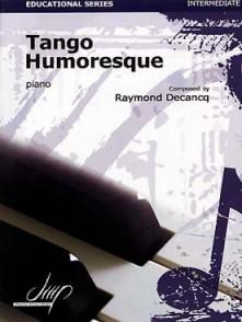 DECANCQ R. TANGO HUMORESQUE PIANO