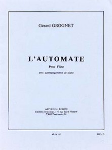GROGNET G. L'AUTOMATE FLUTE