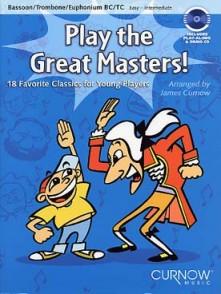 PLAY THE GREAT MASTERS TROMBONE OU BASSON OU EUPHONIUM OU TUBA