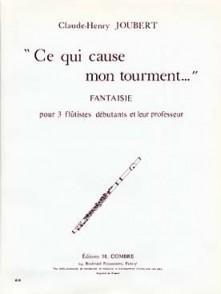 JOUBERT C.H. CE QUI CAUSE MON TOURMENT FLUTES