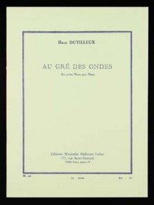 DUTILLEUX H. AU GRE DES ONDES PIANO