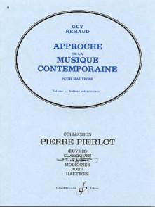 REMAUD G. APPROCHE DE LA MUSIQUE CONTEMPORAINE VOL 1 HAUTBOIS