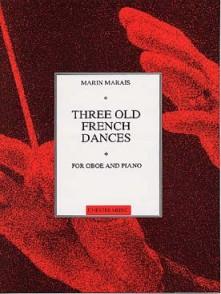 MARAIS MARIN THREE OLD FRENCH DANCES HAUTBOIS