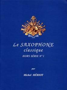 MERIOT M. SAXOPHONE CLASSIQUE HORS SERIES N°1 SAXO ALTO