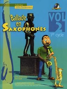 BORDONNEAU G. BALLADE EN SAXOPHONES 1ER CYCLE VOL 2
