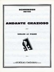 SCHROEDER-MEYER H. ANDANTE GRAZIOSO VIOLON