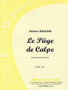 NAULAIS J. PIEGE DE CALPE TROMBONE