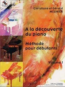 MEUNIER G. ET C. A LA DECOUVERTE DU PIANO VOL 1