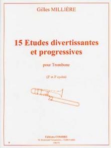 MILLIERE G. 15 ETUDES DIVERTISSANTES ET PROGRESSIVES TROMBONE