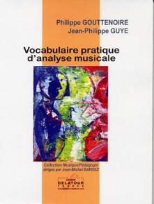 GOUTTENOIRE P./GUYE J.P. VOCABULAIRE PRATIQUE D'ANALYSE MUSICALE