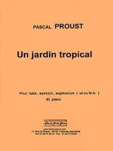 PROUST P. UN JARDIN TROPICAL TUBA
