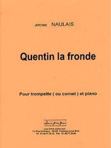 NAULAIS J. QUENTIN LA FRONDE TROMPETTE OU CORNET