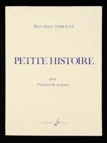THIRAULT M.D. PETITE HISTOIRE VIOLONCELLE