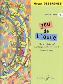 DESSAGNES M. JEU DE L'OUIE VOL 1