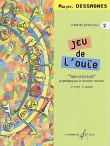 DESSAGNES M. JEU DE L'OUIE VOL 2 PROFESSEUR