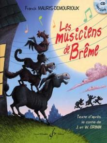 MAURIS-DEMOURIOUX F. LES MUSICIENS DE BREME LIVRE