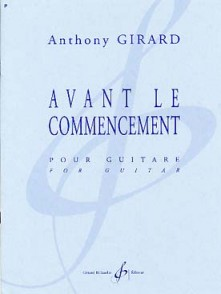 GIRARD A. AVANT LE COMMENCEMENT GUITARE