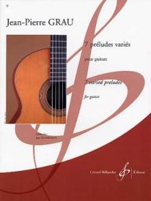 GRAU J.P. 7 PRELUDES VARIES GUITARE