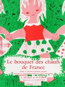 ANTIGA J. LE BOUQUET DES CHANTS DE FRANCE PIANO