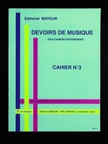MAYEUR E. DEVOIRS DE MUSIQUE CAHIER 3