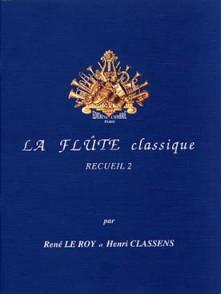 LE ROY R./CLASSENS H. LA FLUTE CLASSIQUE VOL 2