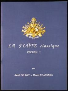 LE ROY R./CLASSENS H. LA FLUTE CLASSIQUE VOL 3