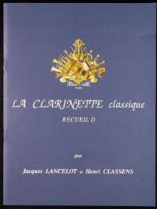 LANCELOT J./CLASSENS H. LA CLARINETTE CLASSIQUE VOL D