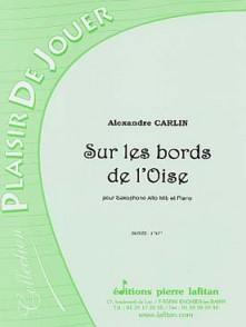 CARLIN A. SUR LES BORDS DE L'OISE SAXOPHONE ALTO