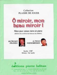 ZIELINSKI B./NIERENBERGER M. O MIROIR MON BEAU MIROIR CAISSE CLAIRE