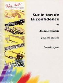 NAULAIS J. SUR LE TON DE LA CONFIDENCE ALTO