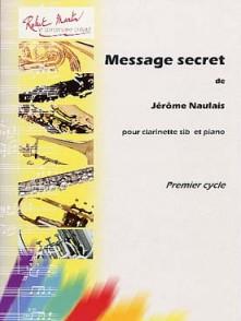 NAULAIS J. MESSAGE SECRET CLARINETTE