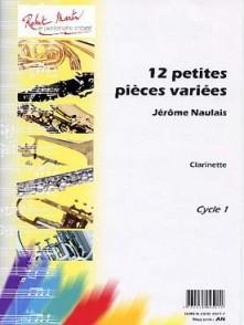 NAULAIS J. 12 PETITES  PIECES VARIEES CLARINETTE