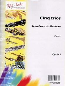 BASTEAU J.F. CINQ TRIOS FLUTES